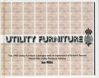 Utility Furniture of the Second World War Jon Mills 9780955272325