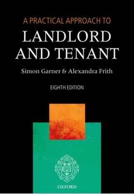 A Practical Approach to Landlord and Tenant Simon (Barrister) Garner, Alexandra (Barrister Frith 9780198802709