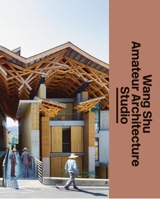 Wang Shu and Amateur Architecture Studio  9783037785317