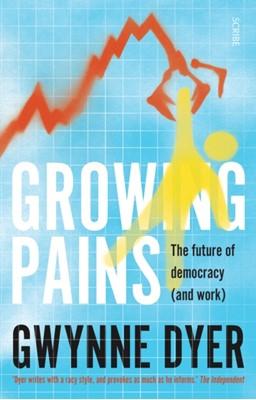 Growing Pains Gwynne Dyer 9781911344759