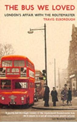 The Bus We Loved Travis Elborough 9781862078857