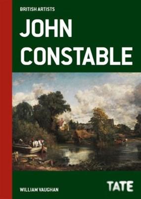 Tate British Artists: John Constable William Vaughan 9781849762779