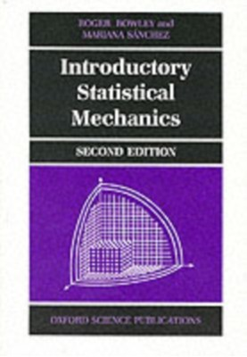 Introductory Statistical Mechanics Mariana Sanchez, Roger (Department of Physics Bowley 9780198505761