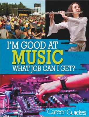 I'm Good At Music, What Job Can I Get? Richard Spilsbury 9780750280075