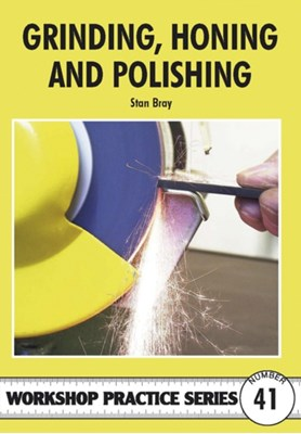 Grinding, Honing and Polishing Stan Bray 9781854862525