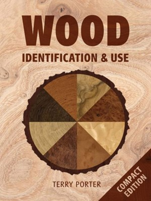 Wood Identification and Use Terry Porter 9781861088550