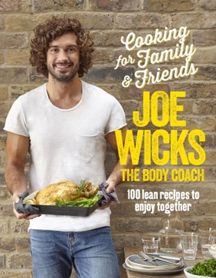 Cooking for Family and Friends Joe Wicks 9781509820252