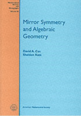 Mirror Symmetry and Algebraic Geometry Sheldon Katz, David A. Cox 9780821821275