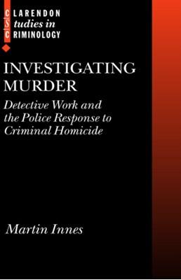 Investigating Murder Martin (Lecturer in Sociology Innes 9780199259427