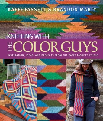 Knitting with The Color Guys Brandon Mably, Kaffe Fassett 9781936096374