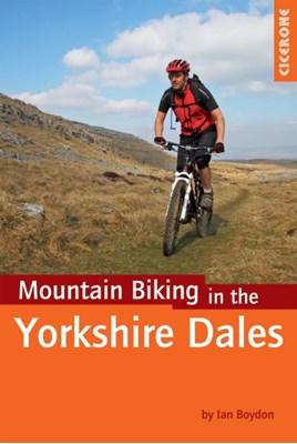 Mountain Biking in the Yorkshire Dales Ian Boydon 9781852846763