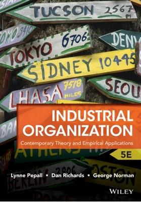 Industrial Organization George Norman, Dan Richards, Lynne Pepall 9781118250303