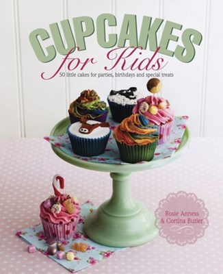 Cupcakes for Kids Cortina Butler, Rosie Anness 9780754829782