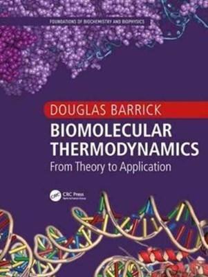 Biomolecular Thermodynamics Douglas (Johns Hopkins University Barrick 9781439800195