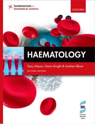 Haematology Gavin (Principal Lecturer in Haematology Knight, Gary (Consultant Biomedical Scientist and Head of Diagnostic Haemostasis & Thrombosis Laboratory Moore, Andrew (Consultant Clinical Scientist Blann 9780199668861