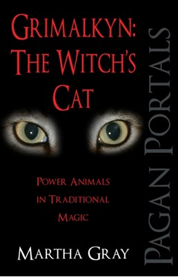 Pagan Portals - Grimalkyn: The Witch's Cat Martha Gray 9781780999562