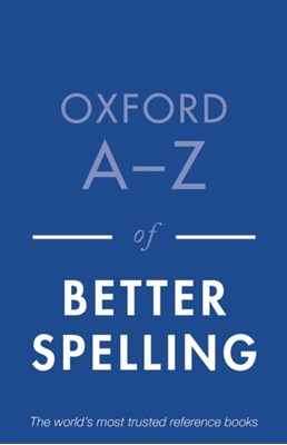 Oxford A-Z of Better Spelling  9780199684625