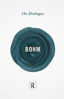 On Dialogue David Bohm 9780415854702