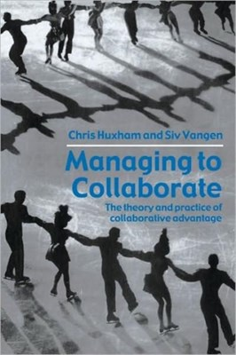 Managing to Collaborate Chris (University of Strathclyde Huxham, Siv (Open University Vangen 9780415339209