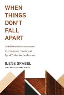When Things Don't Fall Apart Ilene (University of Denver) Grabel 9780262037259