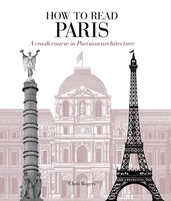 How to Read Paris Chris Rogers 9781782404064