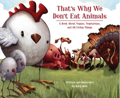 That's Why We Don't Eat Animal Ruby Roth 9781556437854