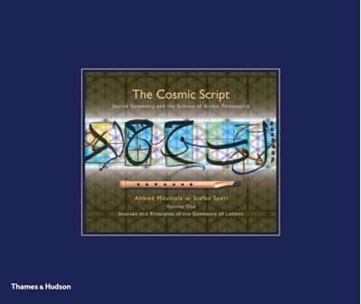 The Cosmic Script Ahmed Moustafa 9780500517666