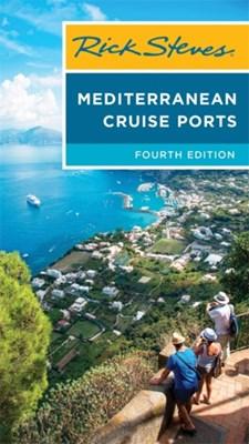 Rick Steves Mediterranean Cruise Ports Rick Steves 9781631213816