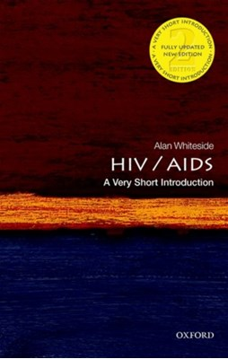 HIV & AIDS: A Very Short Introduction Alan (CIGI Chair in Global Health Policy Whiteside 9780198727491
