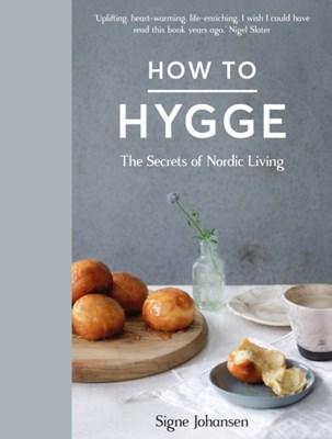 How to Hygge Signe Johansen 9781509834860