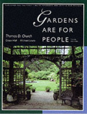 Gardens Are For People, Third edition Thomas D. Church, Grace Hall, Michael Laurie 9780520201200