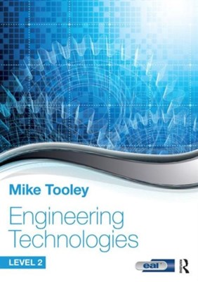 Engineering Technologies Mike Tooley, Mike (former Vice Principal at Brooklands College Tooley 9781138674479