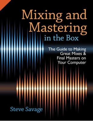 Mixing and Mastering in the Box Steve (Instructor of Recording Arts Savage 9780199929320