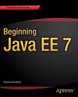 Beginning Java EE 7 Antonio Goncalves 9781430246268