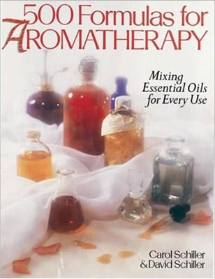 500 Formulas For Aromatherapy Carol Schiller, David Schiller 9780806905846