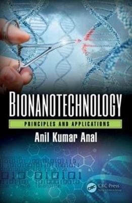 Bionanotechnology Anil Kumar (Asian Institute of Technology Anal, Anil Kumar Anal 9781466506992