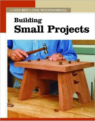 """Building Small Projects """"Fine Woodworking"""" Magazine 9781561587308"""
