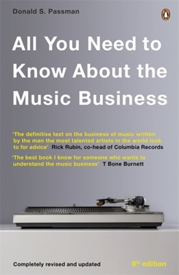 All You Need to Know About the Music Business Donald S. Passman, Donald S Passman 9780241001639
