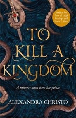 To Kill a Kingdom Alexandra Christo 9781471407390