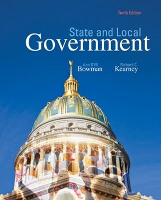 State and Local Government Ann O'M. (Texas A&M University) Bowman, Richard C. (North Carolina State University) Kearney 9781305388475