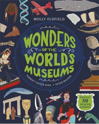 Wonders of the World's Museums Molly Oldfield 9781526360281