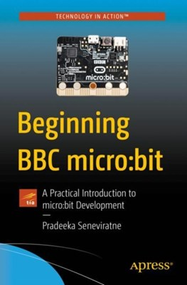 Beginning BBC micro:bit Pradeeka Seneviratne 9781484233597