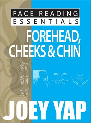 Face Reading Essentials -- Forehead, Cheeks & Chin Joey Yap, Yap Joey 9789670310121