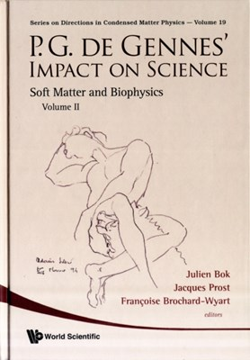 P.g. De Gennes' Impact On Science - Volume Ii: Soft Matter And Biophysics  9789814280631