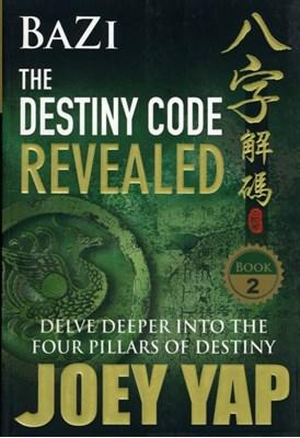 Bazi the Destiny Code Revealed Joey Yap 9789833332380