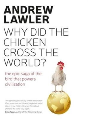 How the Chicken Crossed the World Andrew Lawler 9780715650691