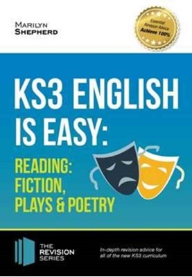 KS3: English is Easy - Reading (Fiction, Plays and Poetry). Complete Guidance for the New KS3 Curriculum Marilyn Shepherd 9781911259015