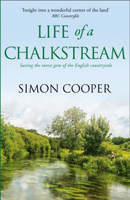 Life of a Chalkstream Simon Cooper 9780007547883