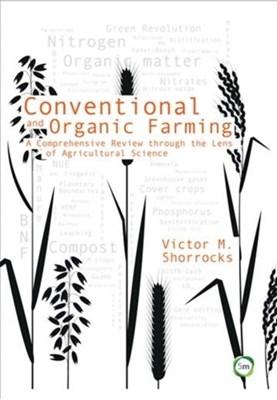 Conventional and Organic Farming Victor M. Shorrocks 9781910455999