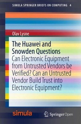 The Huawei and Snowden Questions Olav Lysne 9783319749495